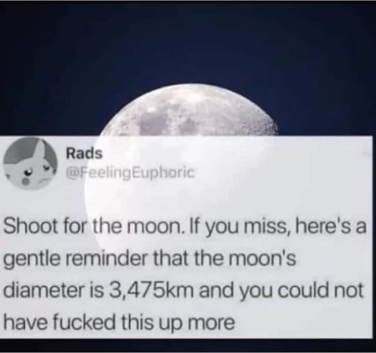 shoot for the moon science meme, shooting for the moon science meme, funny space science meme