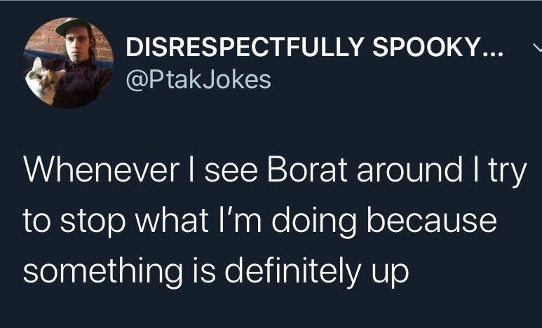 25 Funny Borat Memes That Are Also *Borat Voice* Very Niiiice 24