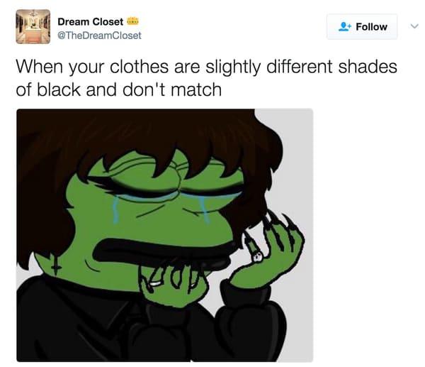 shades of black clothes emo meme, emo meme, emo memes, funny emo meme, funny emo memes, emo meme funny, emo memes funny, hilarious emo meme, hilarious emo memes, being emo meme, being emo memes, emo joke, emo jokes, funny emo joke, funny emo jokes