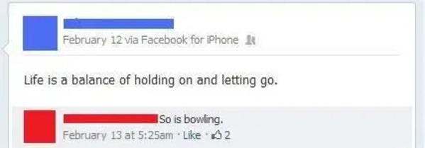 Life is about holding on and letting go, response says so is bowling, Funny Facebook status